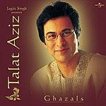 Talat Aziz Jagjit Singh Presents: Talat Aziz