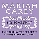 Mariah Carey Say Somethin' (Stereo Anthem Mix) (Single)