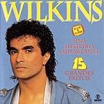 Wilkins Una Historia Importante - 15 Grandes Exitos