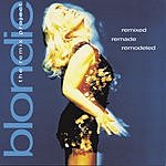 Blondie Remixed Remade Remodeled: The Blondie Remix Project