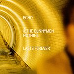 Echo & The Bunnymen Nothing Lasts Forever (CD 1)
