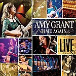 Amy Grant Time Again...Amy Grant Live