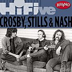 Crosby, Stills & Nash Rhino Hi-Five: Crosby, Stills & Nash