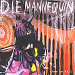 Die Mannequin How To Kill (Maxi-Single)