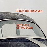 Echo & The Bunnymen Dont Let It Get You Down