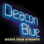 Deacon Blue Bigger Than Dynamite (3-Track Maxi-Single)