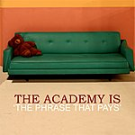 The Academy Is The Phrase That Pays (Single)