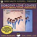 Dorothy Love Coates The Best Of Dorothy Love Coates & The Original Gospel Harmonettes, Vol 1 & 2