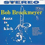 Bob Brookmeyer Jazz Is A Kick