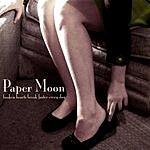 Paper Moon Broken Hearts Break Faster Everyday