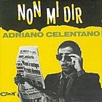 Adriano Celentano Non Mi Dir