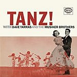 Dave Tarras Tanz! With Dave Tarras & The Musiker Brothers