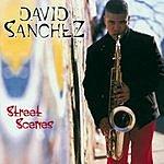 David Sanchez Street Scenes