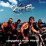 Jagged Edge Jagged Little Thrill (With Bonus Tracks)