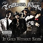 Trilltown Mafia It Goes Without Sayin (Parental Advisory)