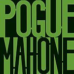 The Pogues Pogue Mahone (Remastered/Expanded Version)