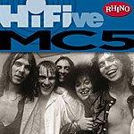 MC5 Rhino Hi-Five: The MC5