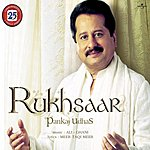 Pankaj Udhas Rukhsaar: Original Soundtrack