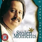 Pankaj Udhas Stolen Moments: Original Soundtrack