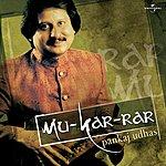 Pankaj Udhas Mu-Kar-Rar: Original Soundtrack