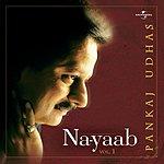 Pankaj Udhas Na-Yaab, Vol.1