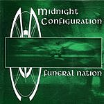 Midnight Configuration Funeral Nation