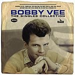 Bobby Vee The Singles Collection