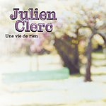Julien Clerc Une Vie De Rien (Single)