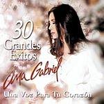 Ana Gabriel 30 Grandes Exitos Para Tu Corazon: Mis 30 Mejores Canciones