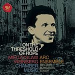 Arc On The Threshold Of Hope - Chamber Music