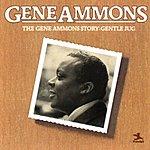 Gene Ammons The Gene Ammons Story: Gentle Jug (Remastered)