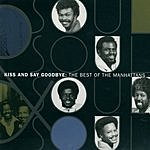 The Manhattans Kiss And Say Goodbye: The Best Of The Manhattans