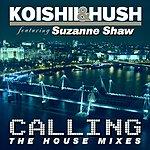 Koishii & Hush Calling: The House Mixes