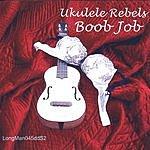 Ukulele Rebels Boob Job (Single)