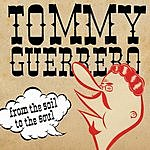 Tommy Guerrero From The Soil To The Soul