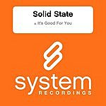 Solid State It's Good For You (Single)