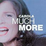 Carola Much More