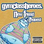 Gym Class Heroes New Friend Request (Parental Advisory) (4-Track Single)