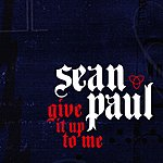 Sean Paul Give It Up To Me (Radio Version)