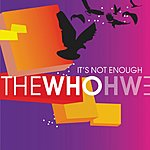The Who It's Not Enough (Single)