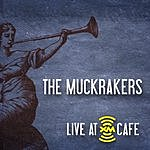 The Muckrakers Live At XM Café