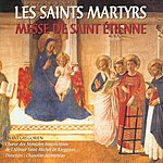 Benedictine Nuns Of Saint-Michel De Kergonan The Martyr Saints: The Mass Of Saint Étienne