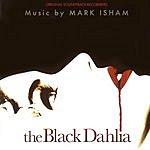 Mark Isham The Black Dahlia: Original Soundtrack Recording