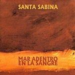Santa Sabina Mar Adentro En La Sangre