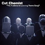 Cut Chemist The Audience Is Listening Theme Song (Single)