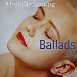 Mathilde Santing Ballads