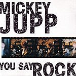 Mickey Jupp You Say Rock