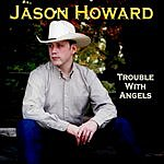Jason Howard Trouble With Angels