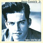 Harry Connick, Jr. France, I Wish You Love