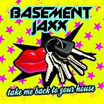 Basement Jaxx Take Me Back To Your House (2-Track Remix Single)